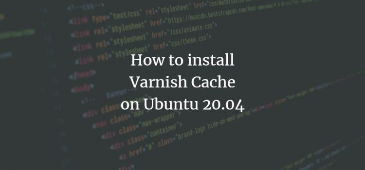 How to install Varnish Cache on Ubuntu 20.04